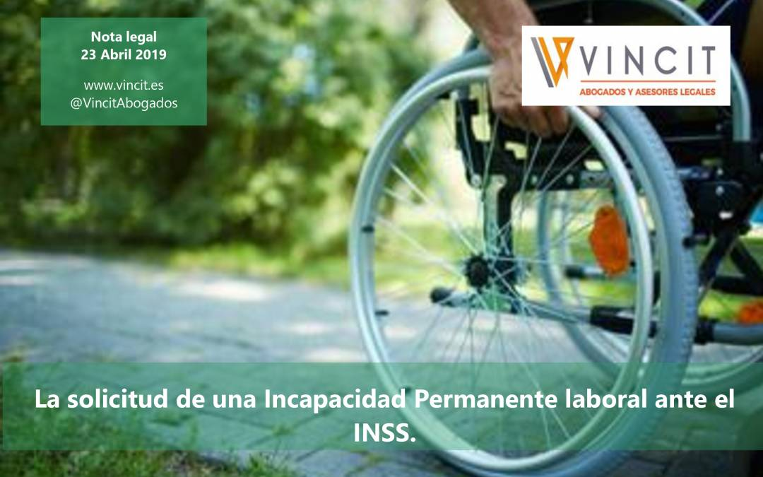 La solicitud de una Incapacidad Permanente Total o Absoluta laboral ante el INSS